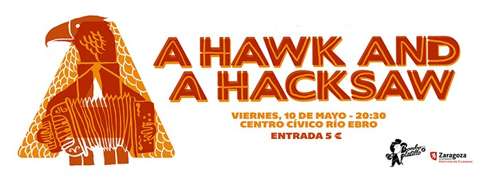 A Hawk and a Hacksaw zgz conciertos