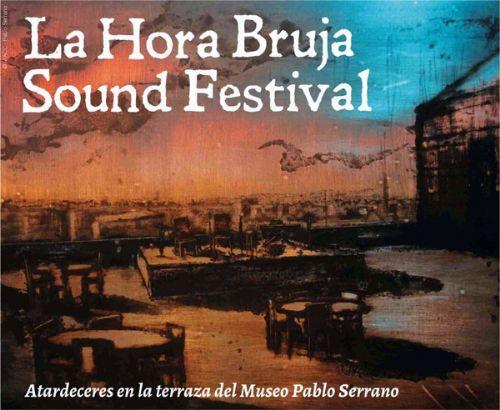 La Hora Bruja Sound Festival Pablo Serrano
