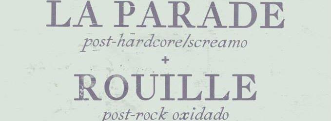 LA PARADE + ROUILLE ZGZ CONCIERTOS