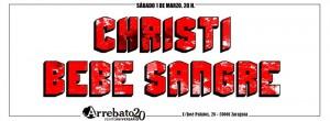 CHRISTI BEBE SANGRE @ AVV Arrebato | Zaragoza | Aragón | España