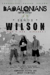 SR.WILSON & BADALONIANS SOUND @ SALA ROXY | Zaragoza | Aragón | España