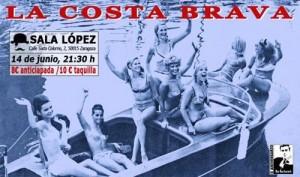 LA COSTA BRAVA @ Sala López | Zaragoza | Aragón | España