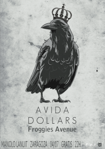 AVIDA DOLLARS + FROGGIES AVENUE @ MANOLO LANUIT | Zaragoza | Aragón | España