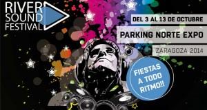 RIVER SOUND FESTIVAL - Parking Norte Expo - FIESTAS DEL PILAR @ Parking Norte Expo | Zaragoza | Aragón | España