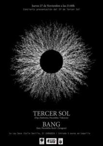 TERCER SOL + BANG @ LA LEY SECA | Zaragoza | Aragón | España