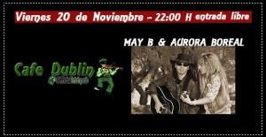 AURORA BOREAL + MAY B @ CAFÉ DUBLIN | Zaragoza | Aragón | España