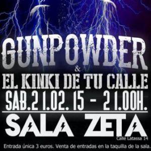 GUNPOWDER + EL KINKI DE TU CALLE @ SALA ZETA | Zaragoza | Aragón | España