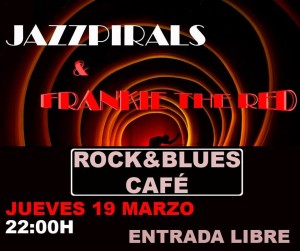 JAZZPIRALS Y FRANKIE THE RED @ Rock & Blues Zaragoza | Zaragoza | Aragón | España