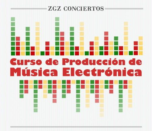 CURSO DE PRODUCCIÓN DE MÚSICA ELECTRÓNICA Zaragoza