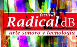 FESTIVAL RADICAL dB 2015 @ Etopia Centro de Arte y Tecnología | Zaragoza | Aragón | España