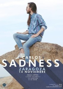 CARLOS SADNESS @ Sala López | Zaragoza | Aragón | España