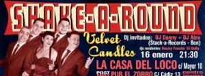 SHAKE-A-ROUND + VELVET CANDLES @ LA CASA DEL LOCO | Zaragoza | Aragón | España