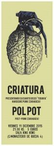 CRIATURA + POLPOT @ SALA KING KONG | Zaragoza | Aragón | España