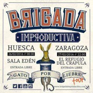 BRIGADA IMPRODUCTIVA @ EL REFUGIO DEL CRAPULA | Zaragoza | Aragón | España