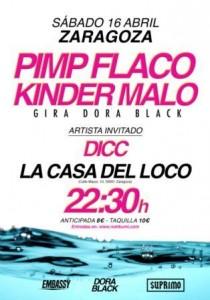 KINDER MALO X PIMP FLACO + DICC @ LA CASA DEL LOCO | Zaragoza | Aragón | España