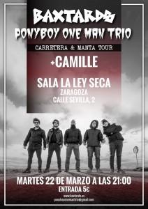 BAXTARDS + PONBOY ONE-MAN TRIO + CAMILLE @ LA LEY SECA | Zaragoza | Aragón | España