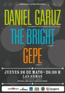 DANIEL GARUZ + THE BRIGHT + GEPE @ LAS ARMAS | Zaragoza | Aragón | España