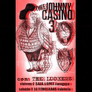 THE LOOKERS + THEE JOHNNY CASINO 3 @ SALA LÓPEZ | Zaragoza | Aragón | España