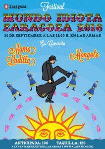 FESTIVAL MUNDO IDIOTA: MAMA LADILLA + MONGOLO @ LAS ARMAS | Zaragoza | Aragón | España