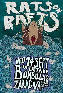 RATS ON RAFTS @ LA LATA DE BOMBILLAS | Zaragoza | Aragón | España