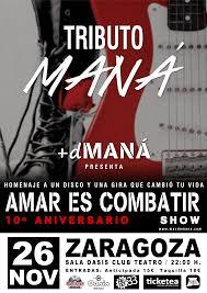 +dMANÁ - AMAR ES COMBATIR SHOW @ OASIS CLUB TEATRO | Zaragoza | Aragón | España