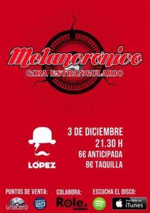 MELANCRÓNICO @ SALA LÓPEZ | Zaragoza | Aragón | España