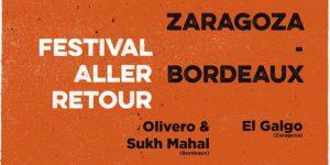 FESTIVAL ALLER-RETOUR BORDEAUX @ SALA KING KONG | Zaragoza | Aragón | España