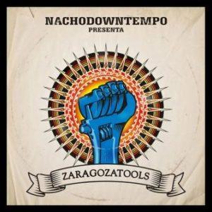 NACHODOWNTEMPO PRESENTA ZARAGOZATOOLS @ LAS ARMAS | Zaragoza | Aragón | España