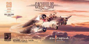 CACHIRULOS XL + SIN PROPINA @ SALA KING KONG | Zaragoza | Aragón | España