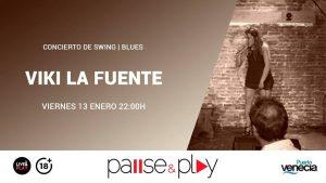 VIKI LA FUENTE @ PAUSE & PLAY | Zaragoza | Aragón | España