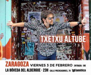 TXETXU ALTUBE @ LA BÓVEDA DEL ALBERGUE | Zaragoza | Aragón | España
