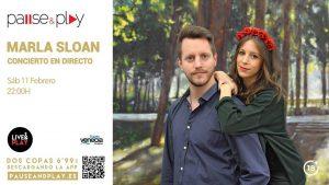 MARLA SLOAN @ PAUSE & PLAY | Zaragoza | Aragón | España