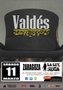 VALDÉS @ LA LEY SECA | Zaragoza | Aragón | España