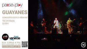 LOS GUAYANES @ PAUSE & PLAY | Zaragoza | Aragón | España