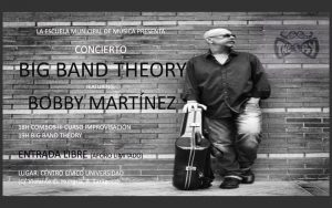 BIG BAND THEORY FEATURING BOBBY MARTINEZ @ CENTRO CÍVICO UNIVERSIDAD | Zaragoza | Aragón | España