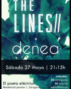 DENEA + THE LINES @ EL POETA ELECTRICO | Zaragoza | Aragón | España