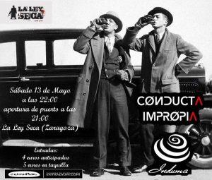 CONDUCTA IMPROPIA + INDUMA @ LA LEY SECA | Zaragoza | Aragón | España