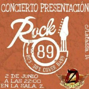 ROCK 89 @ SALA Z | Zaragoza | Aragón | España