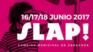 SLAP! FESTIVAL 2017 @ CAMPING CIUDAD DE ZARAGOZA | Zaragoza | Aragón | España