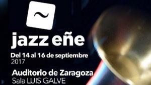 JazzEñe 2017 @ SALA LUIS GALVE DEL AUDITORIO | Zaragoza | Aragón | España