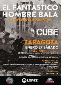 EL EL FANTÁSTICO HOMBRE BALA + CUBE @ SALA LOPEZ | Zaragoza | Aragón | España
