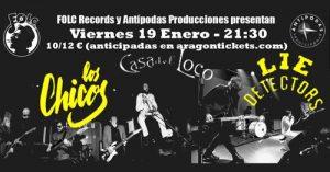 LOS CHICOS + LIE DETECTORS @ LA CASA DEL LOCO | Zaragoza | Aragón | España