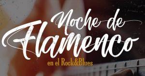 NOCHE DE FLAMENCO @ ROCK AND BLUES CAFÉ | Zaragoza | Aragón | España