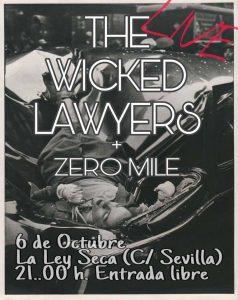 THE WICKED LAWYERS + ZERO MILE @ LA LEY SECA | Zaragoza | Aragón | España