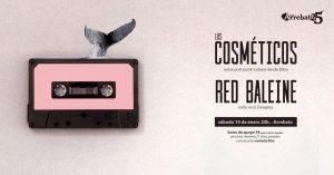 LOS COSMÉTICOS + RED BALEINE **APLAZADO** @ ARREBATO