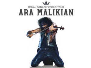 "ARA MALIKIAN ""Royal Garage World Tour"" @ PABELLON PRINCIPE FELIPE"