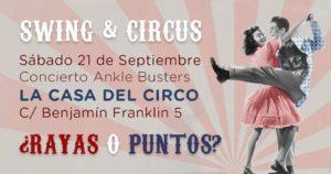 SWING & CIRCUS CON ANKLE BUSTERS @ LA CASA DEL CIRCO