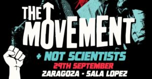 THE MOVEMENT + NOT SCIENTISTS @ SALA LÓPEZ